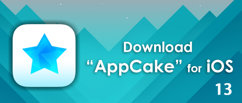 How to Install AppCake From Cydia With And Without Jailbreak On iOS 13, 13.0.1, 13.0.2